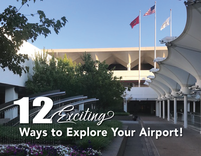 """12 Exciting Ways to Explore Your Airport"""