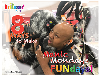 "ArtEase! Article ""8 Ways to Make Manic Mondays FUNdays!"""