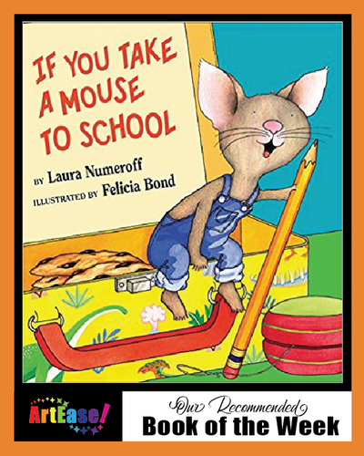 """If You Take a Mouse to School"" by Laura Numeroff"