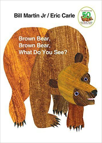 """Brown Bear... What Do You See?"" (Eric Carle)"